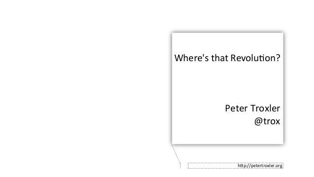 Where's that Revolution?