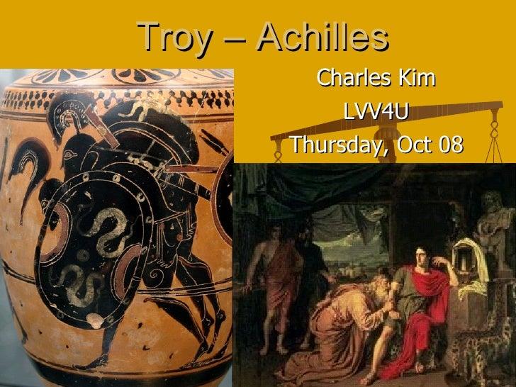 Troy – Achilles Charles Kim LVV4U Thursday, Oct 08