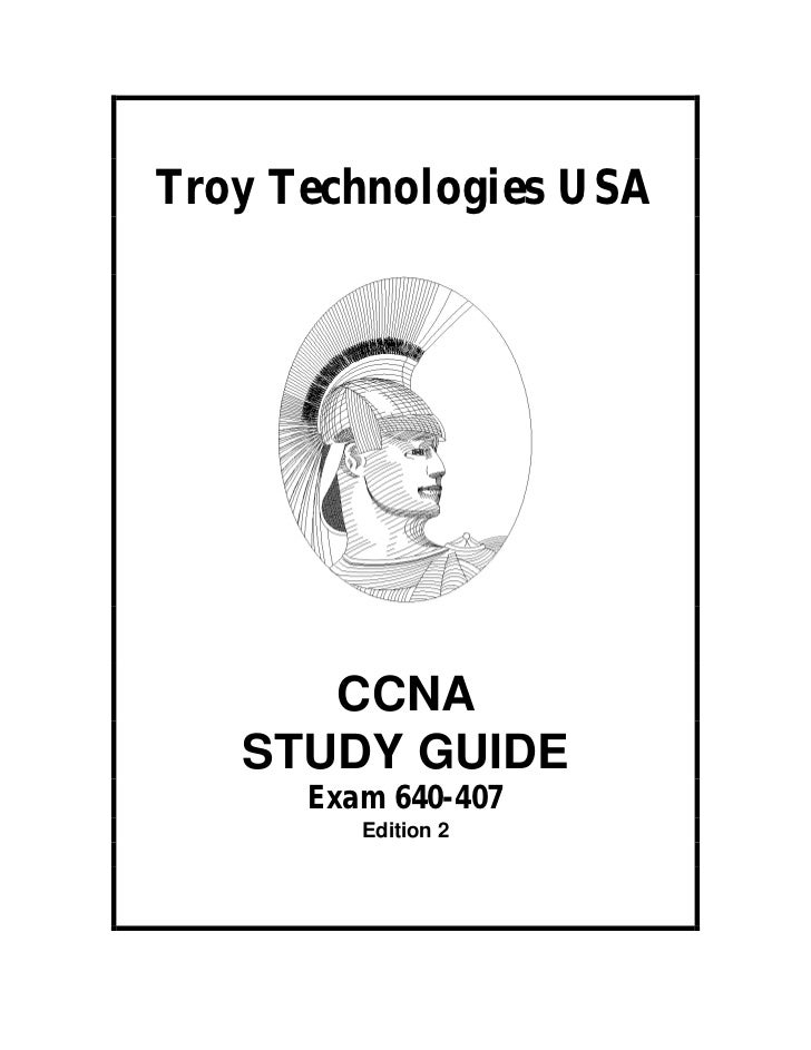 Troy Technologies USA      CCNA   STUDY GUIDE      Exam 640-407         Edition 2