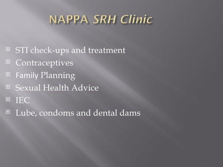 <ul><li>STI check-ups and treatment </li></ul><ul><li>Contraceptives </li></ul><ul><li>Family  Planning </li></ul><ul><li>...