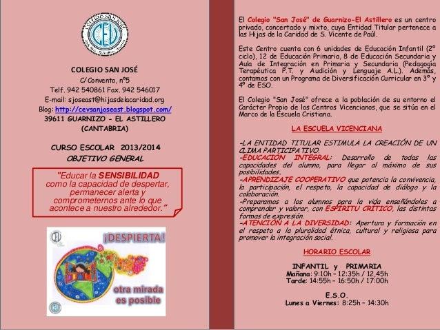 COLEGIO SAN JOSÉ C/Convento, nº5 Telf. 942 540861 Fax. 942 546017 E-mail: sjoseast@hijasdelacaridad.org Blog: http://cevsa...