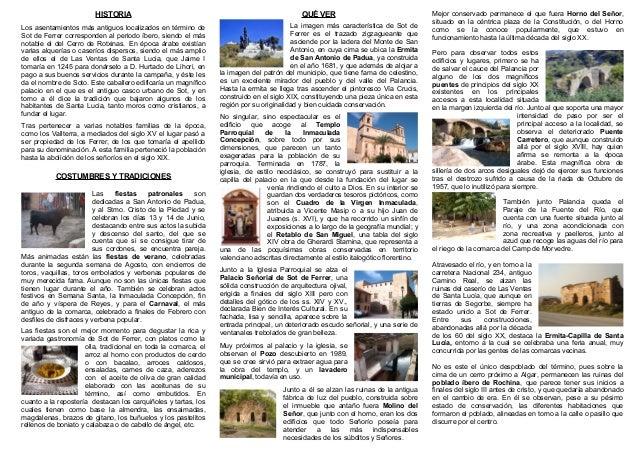 HISTORIA  QUÉ VER  Los asentamientos más antiguos localizados en término de Sot de Ferrer corresponden al periodo íbero, s...