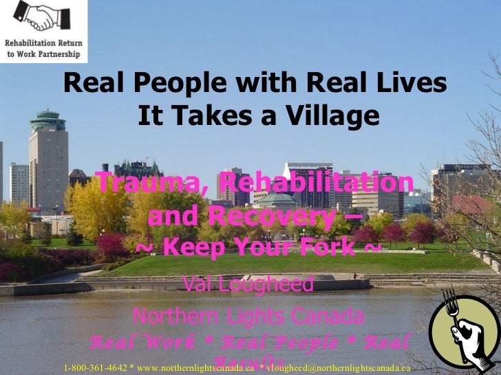 Val Lougheed Northern Lights Canada Real Work * Real People * Real Results Real People with Real Lives  It Takes a Village...
