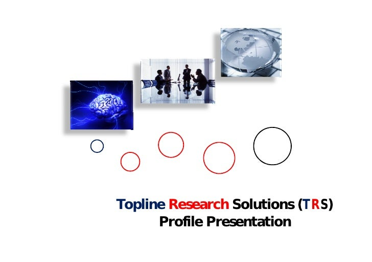 Topline Research Solutions (TRS)      Profile Presentation
