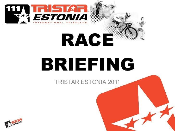RACE   BRIEFING TRISTAR ESTONIA  2011