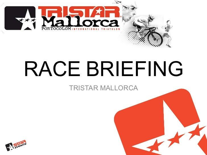 RACE BRIEFING   TRISTAR MALLORCA