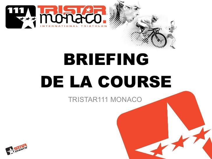 BRIEFING DE LA COURSE TRISTAR111 MONACO
