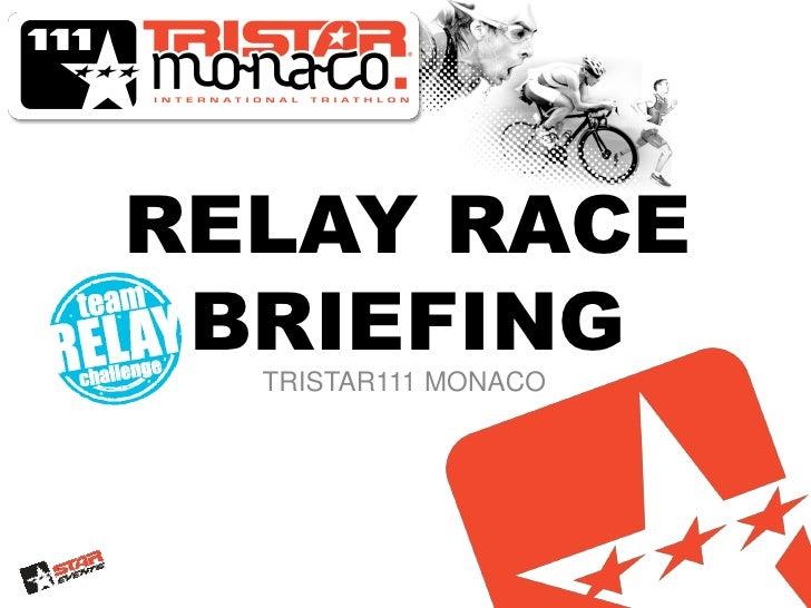 RELAY RACE BRIEFING  TRISTAR111 MONACO