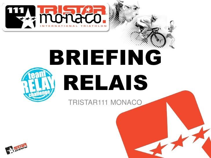 BRIEFING RELAIS TRISTAR111 MONACO