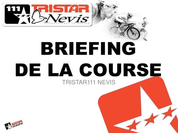 BRIEFINGDE LA COURSE<br />TRISTAR111 NEVIS<br />