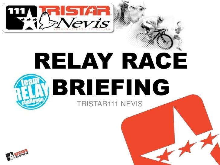 RELAY RACEBRIEFING<br />TRISTAR111 NEVIS<br />