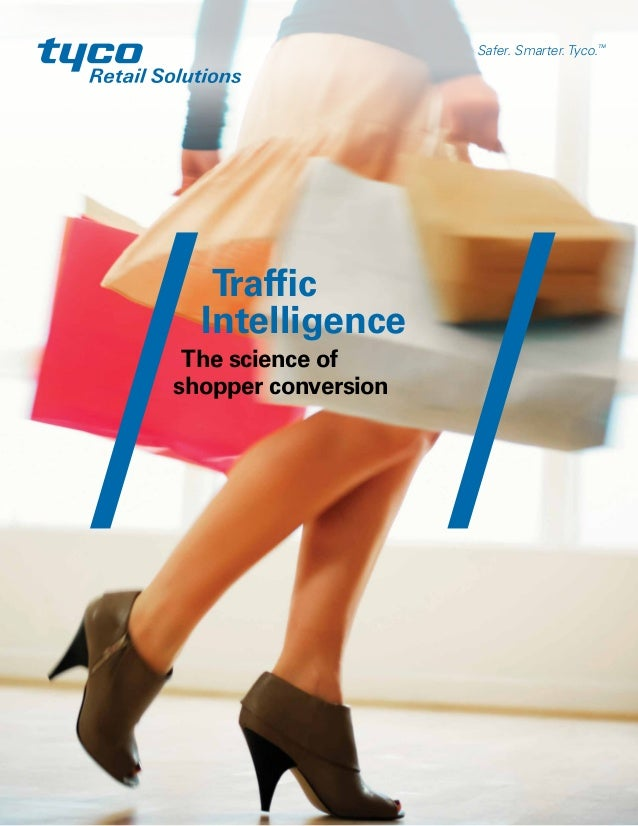 Store Intelligence. Retail Excellence    traffic intelligence    the science of    shopper conversionTraffic Intelligence....