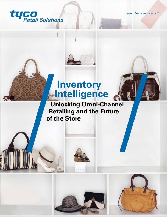Safer. Smarter. Tyco.TMInventoryIntelligenceUnlocking Omni-ChannelRetailing and the Futureof the Store