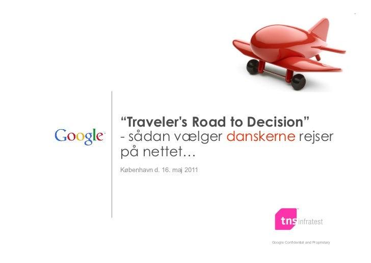 """""""Travelers Road to Decision""""- sådan vælger danskerne rejserpå nettet…København d. 16. maj 2011                            ..."""