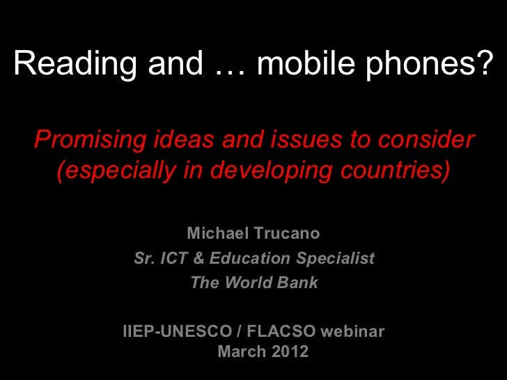 Reading and … mobile phones? Promising ideas and issues to consider   (especially in developing countries)                ...