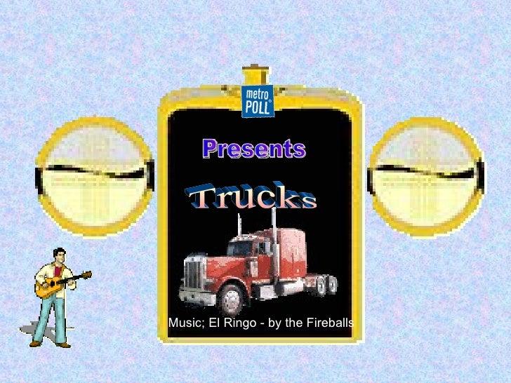 Trucks Presents Music; El Ringo - by the Fireballs