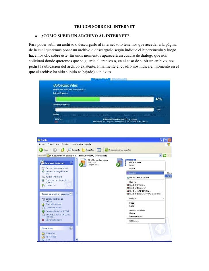 TRUCOS SOBRE EL INTERNET<br />¿COMO SUBIR UN ARCHIVO AL INTERNET?<br />Para poder subir un archivo o descargarlo al intern...