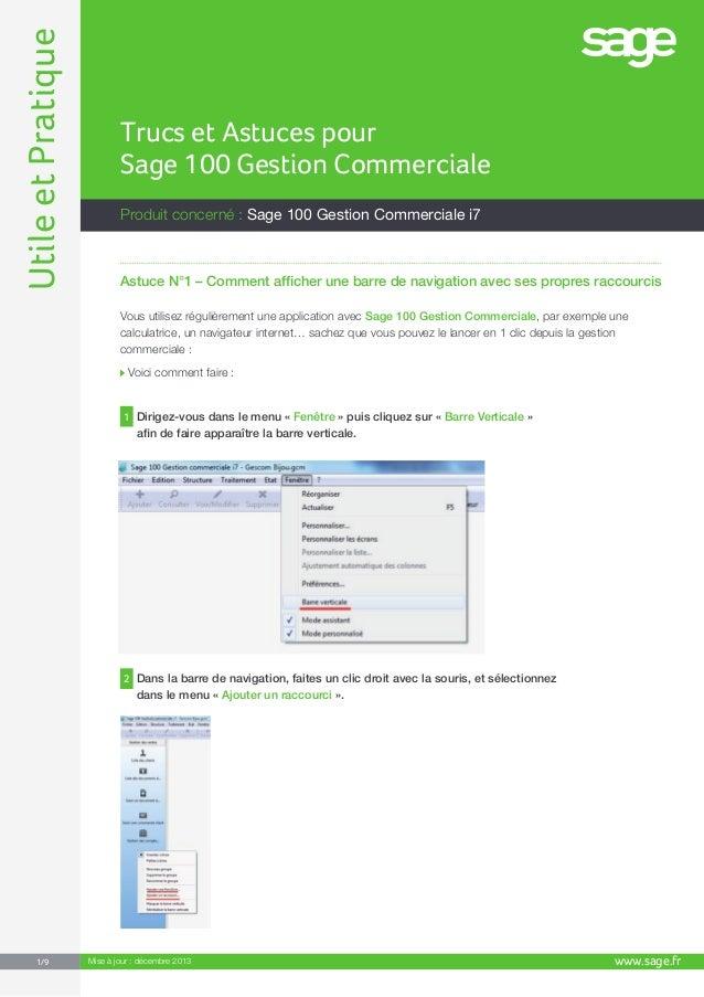 UtileetPratique www.sage.fr1/9 Produit concerné : Sage 100 Gestion Commerciale i7 Trucs et Astuces pour Sage 100 Gestion C...