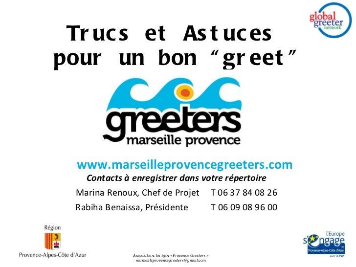 """Trucs et Astuces  pour un bon """"greet"""" Contacts à enregistrer dans votre répertoire Marina Renoux, Chef de Projet  T 06 37 ..."""