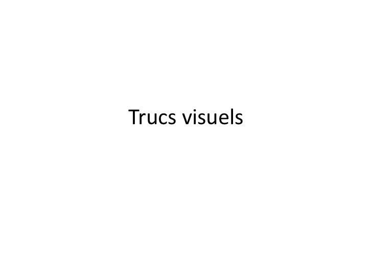 Trucs visuels<br />