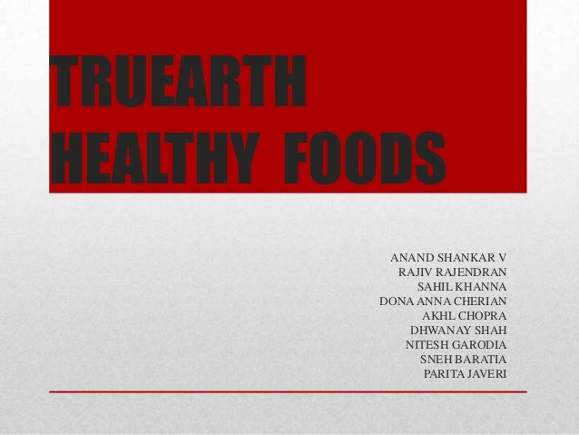 truearth healthy foods swot Jollibee foods corporation swot  jfc case study on opening branches international  truearth healthy foods: market research for a new product introduction.