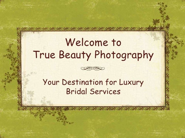 Welcome toTrue Beauty Photography<br />Your Destination for Luxury Bridal Services<br />
