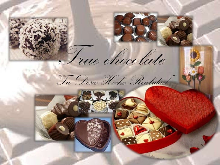 True chocolate