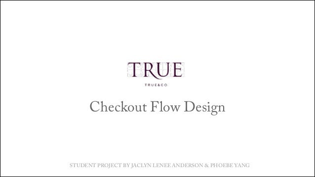 True & Co Checkout. UXDi Student Project