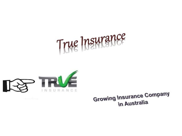 True Insurance is a growing insurance company in Australia, offers you different types of cover policies in affordable pri...