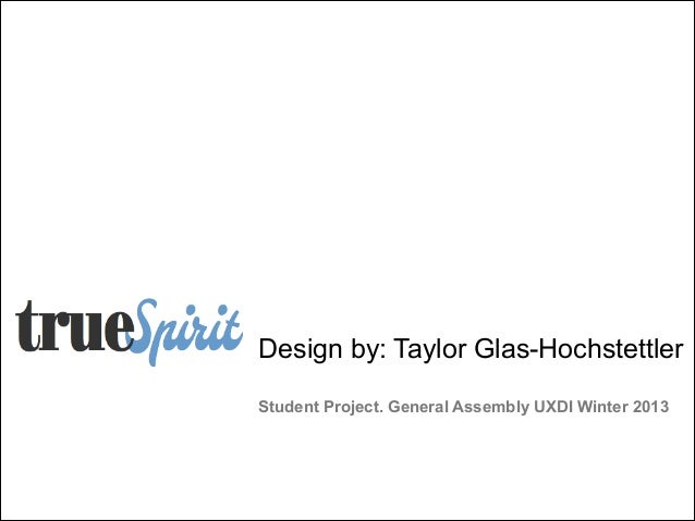 Design by: Taylor Glas-Hochstettler  Student Project. General Assembly UXDI Winter 2013