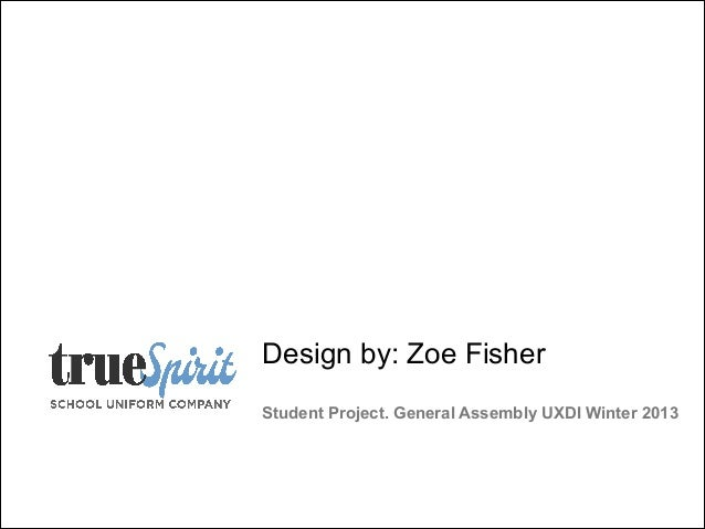 Design by: Zoe Fisher  Student Project. General Assembly UXDI Winter 2013