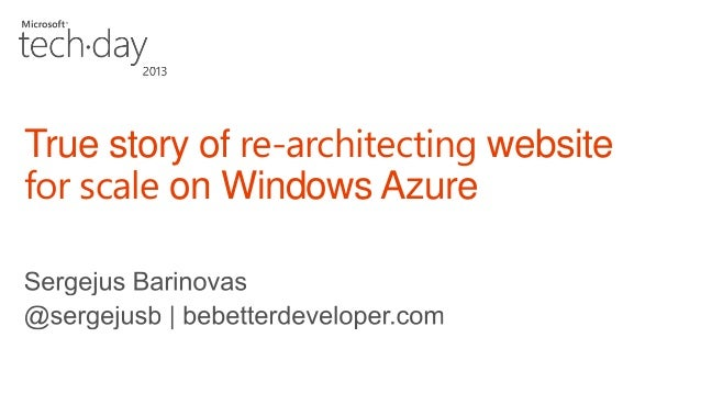 True story of re architecting website for scale on windows azure