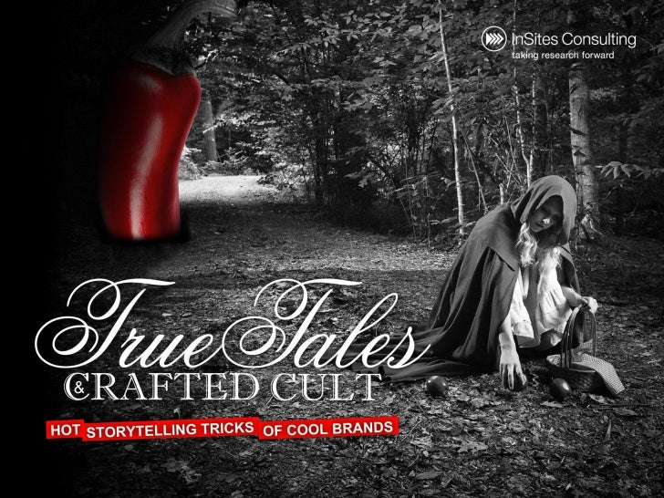 True tales and fake cult - How stories make brands authentic