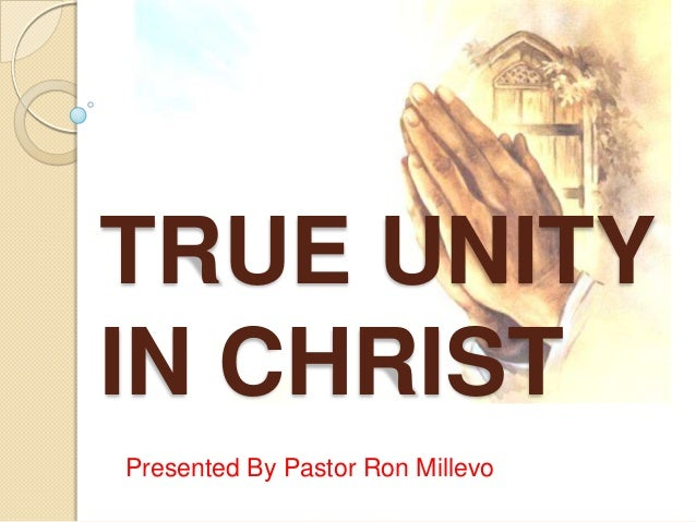 True Unity In Christ