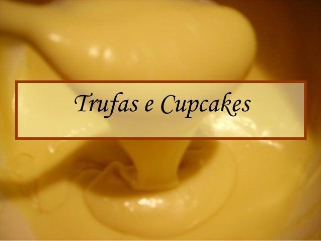 Trufas e Cupcakes