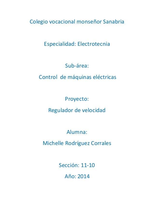 Colegio vocacional monseñor Sanabria  Especialidad: Electrotecnia  Sub-área:  Control de máquinas eléctricas  Proyecto:  R...