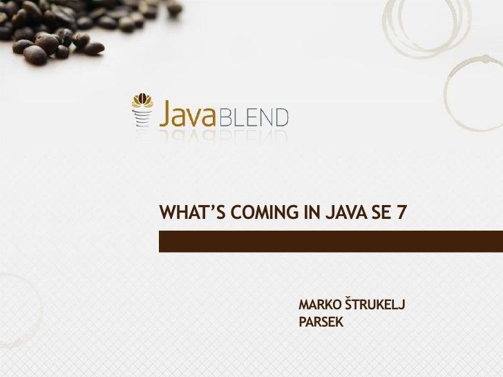 [Strukelj] Why will Java 7.0 be so cool