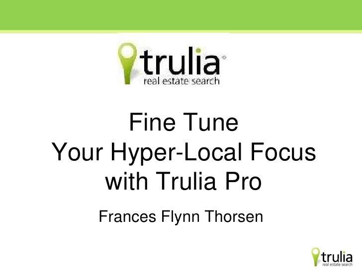 Trulia Pro Hyperclocal Slideshare