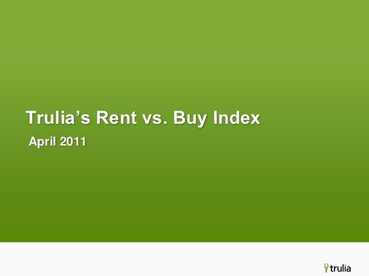 Trulia's Rent vs. Buy Index<br />April 2011<br />