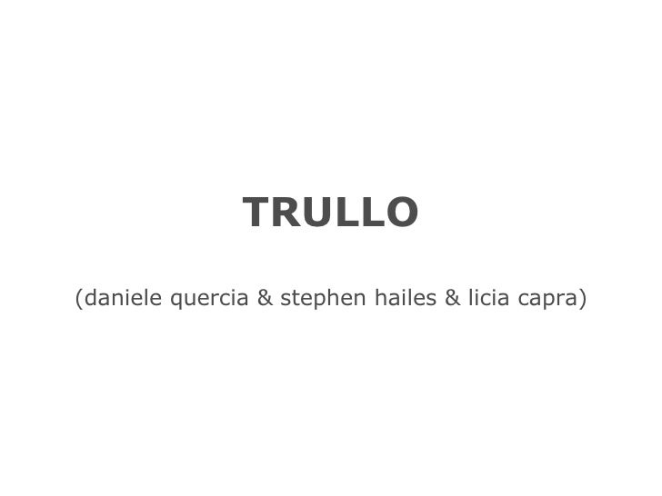 TRULLO (daniele quercia & stephen hailes & licia capra) U   C   L