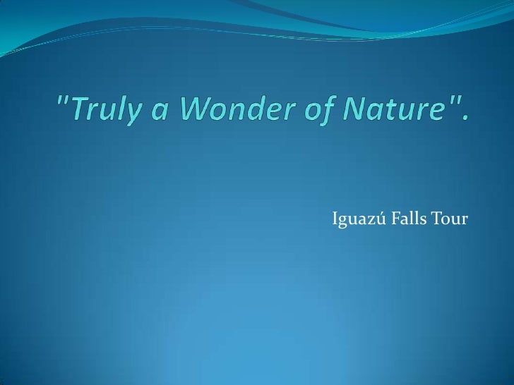Truly a wonder of nature