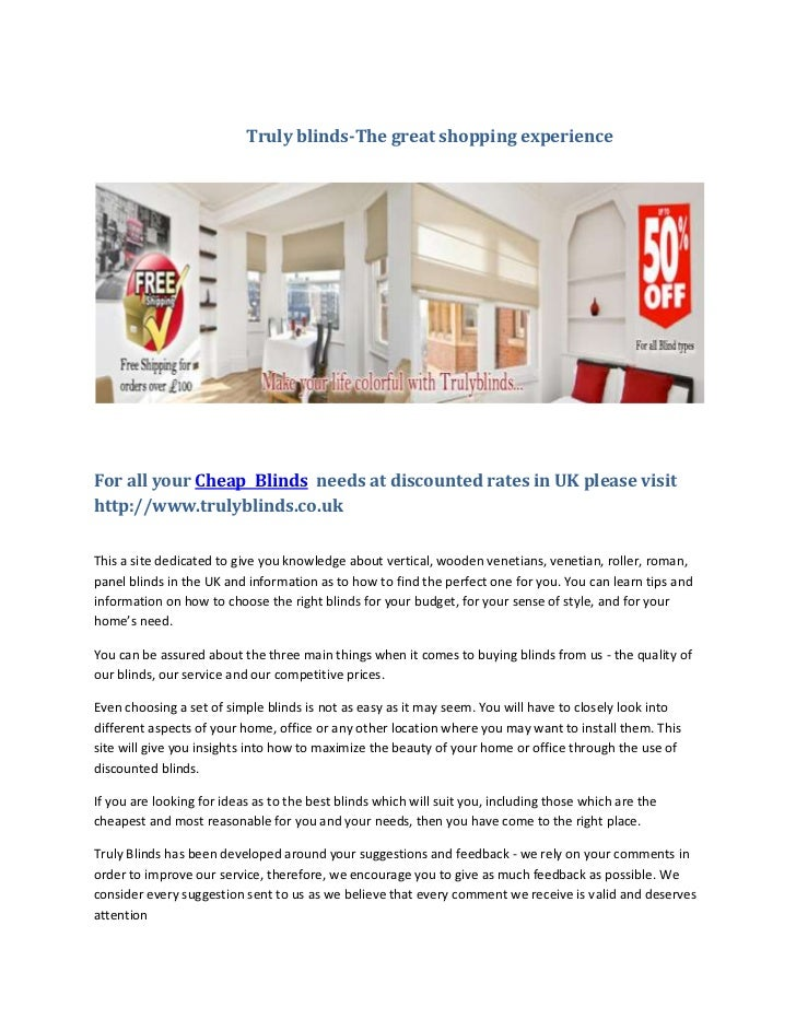 Truly blinds-The great shopping experienceFor all your Cheap Blinds needs at discounted rates in UK please visithttp://www...