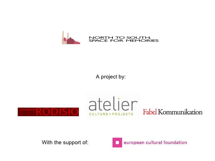 With the support of: A project by: