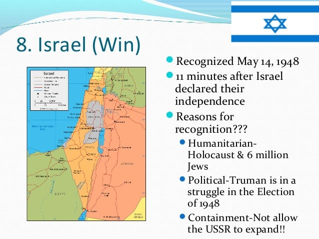 8. Israel (Win)                  Recognized May 14, 1948                  11 minutes after Israel                   decl...