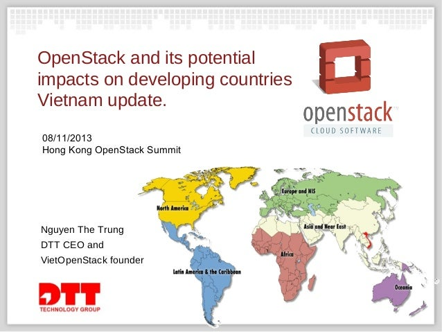 OpenStack and its potential impacts on developing countries Vietnam update. 08/11/2013 Hong Kong OpenStack Summit  Nguyen ...