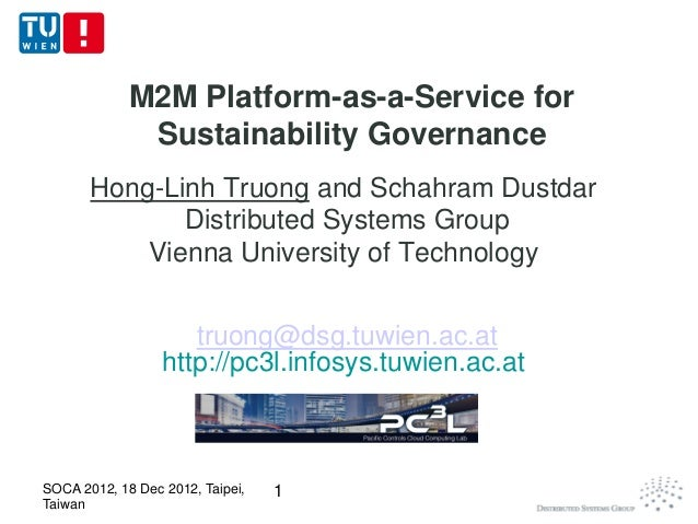 M2M Platform-as-a-Service for              Sustainability Governance       Hong-Linh Truong and Schahram Dustdar          ...