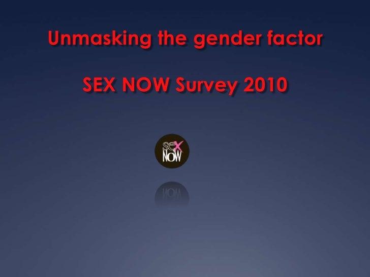 Unmasking the gender factorSEX NOW Survey 2010<br />