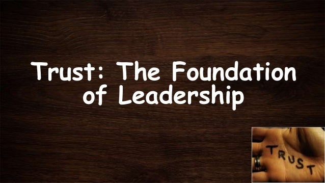 Trust: The Foundation of Leadership