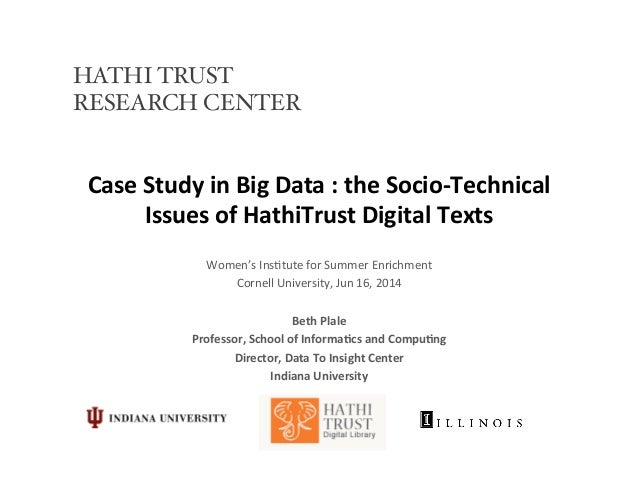 Case	   Study	   in	   Big	   Data	   :	   the	   Socio-­‐Technical	    Issues	   of	   HathiTrust	   Digital	   Texts	   ...