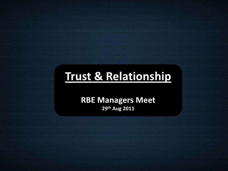 Trust & Relationship<br />RBE Managers Meet<br />29th Aug 2011<br />